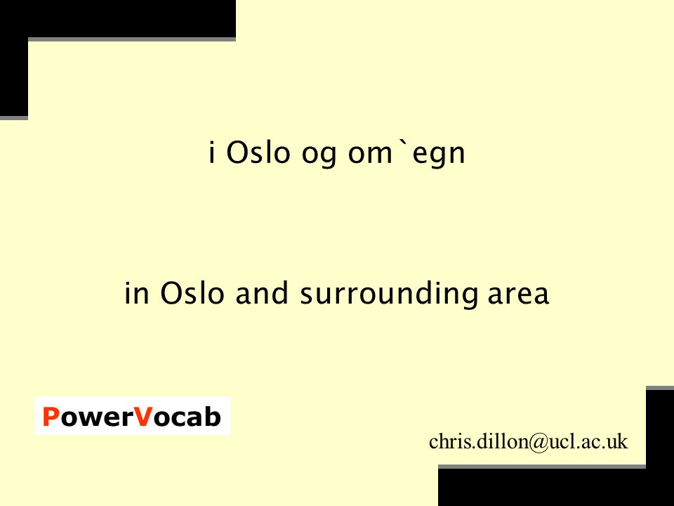 PowerVocab chris.dillon@ucl.ac.uk i Oslo og om`egn in Oslo and surrounding area
