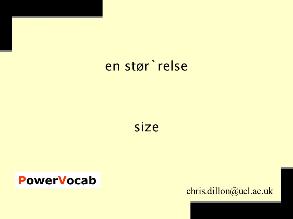 PowerVocab chris.dillon@ucl.ac.uk en stør`relse size