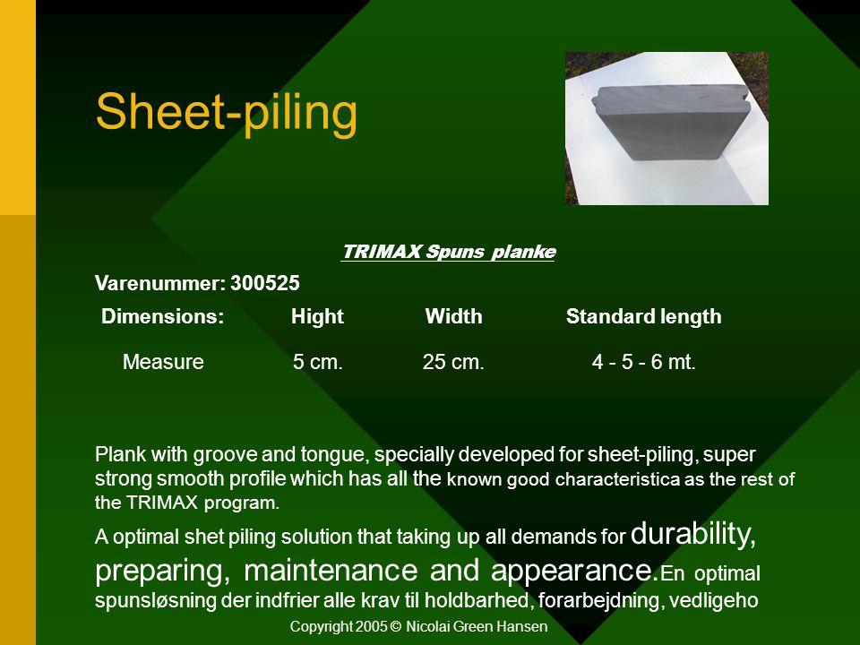Sheet-piling TRIMAX Spuns planke Varenummer: 300525 Dimensions:HightWidthStandard length Measure5 cm.25 cm.4 - 5 - 6 mt.