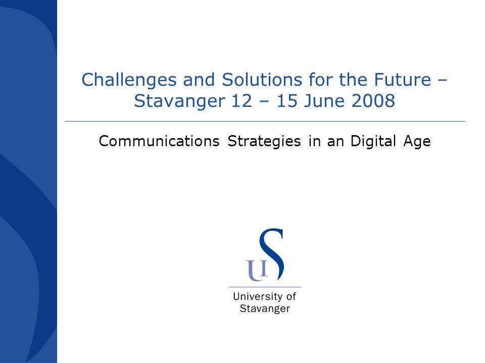 2 Challenges and Solutions for the Future – Stavanger 12 – 15 June 2008