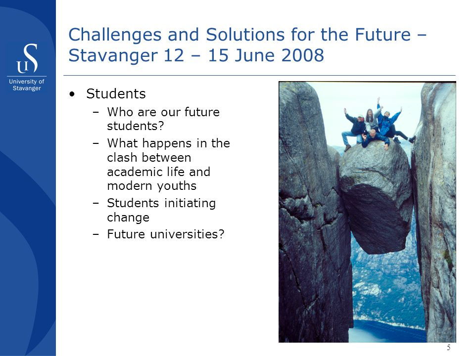 6 Challenges and Solutions for the Future – Stavanger 12 – 15 June 2008 •Internal communications –The role of the communication worker –Communicating with current students –Academic traditions and internal communication –The university journalist – independent or strategic role.