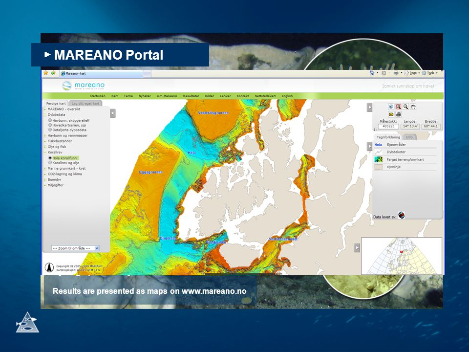 ▶ MAREANO Portal The MAREANO project maps depth, sediments and biodiversity in Norwegian waters in collaboration with the Geological Survey of Norway and the Norwegian Hydrographic Survey Results are presented as maps on www.mareano.no