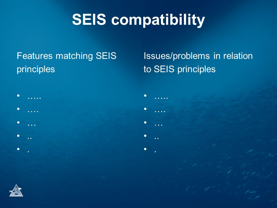 SEIS compatibility Features matching SEIS principles •…..