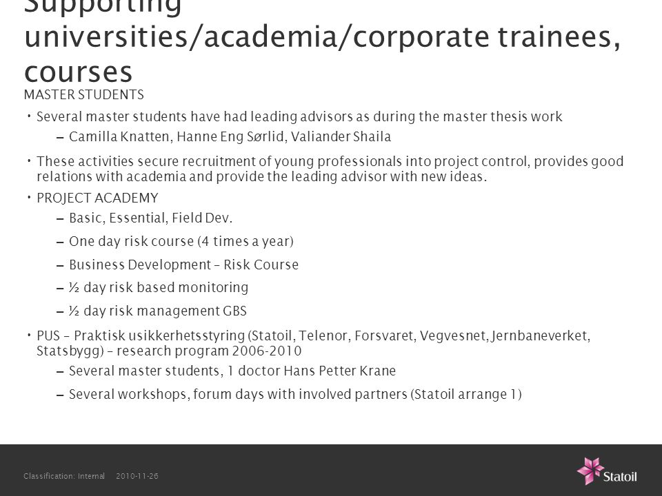 Classification: Internal 2010-11-26 Supporting universities/academia/corporate trainees, courses MASTER STUDENTS • Several master students have had le