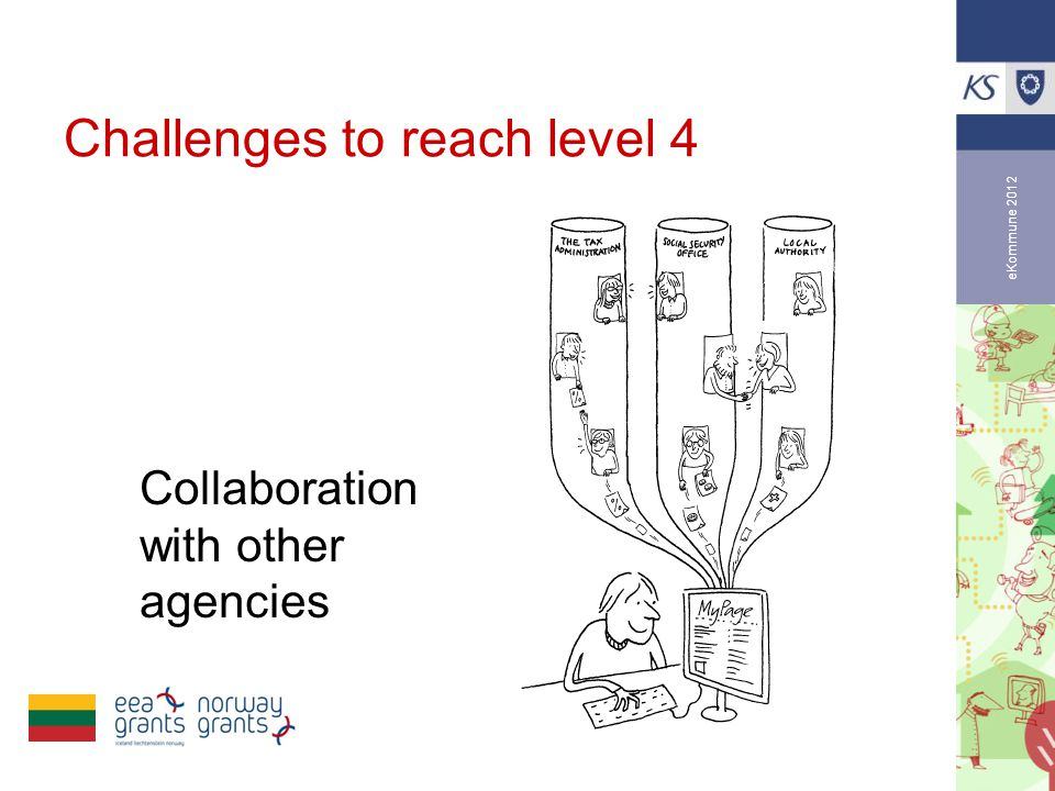 eKommune 2012 Challenges to reach level 4 Collaboration with other agencies