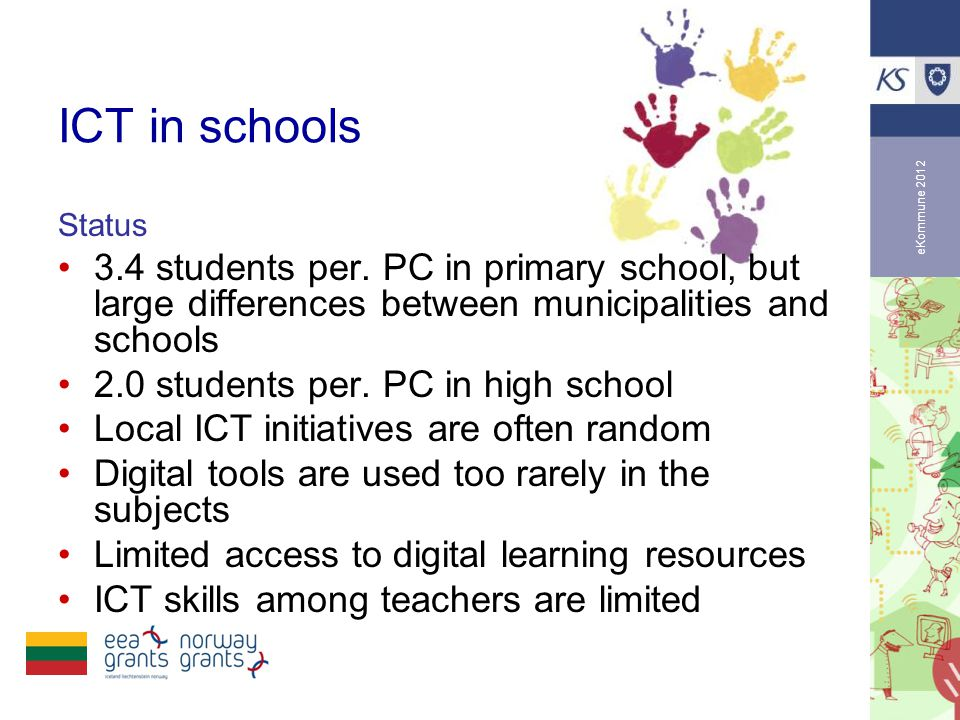 eKommune 2012 ICT in schools Status •3.4 students per.
