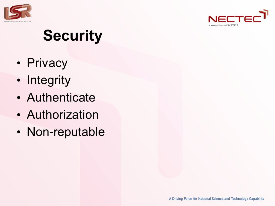 Security • Privacy • Integrity • Authenticate • Authorization • Non-reputable