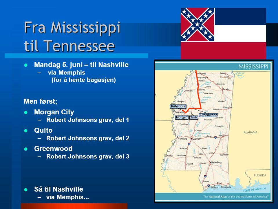 Fra Mississippi til Tennessee  Mandag 5.