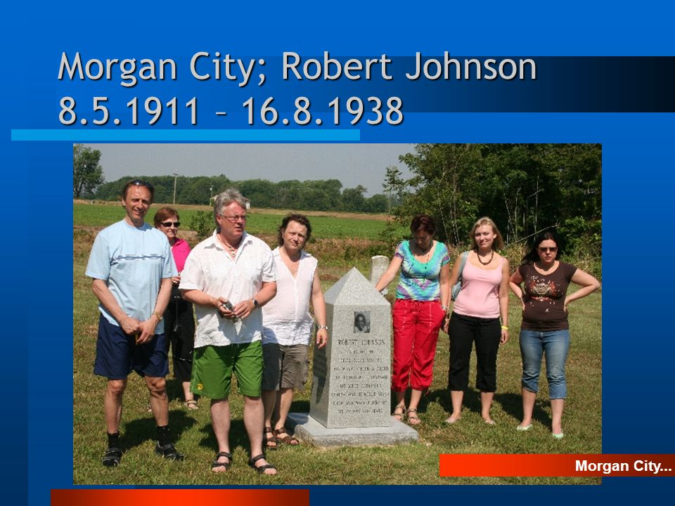 Morgan City; Robert Johnson 8.5.1911 – 16.8.1938 Morgan City...