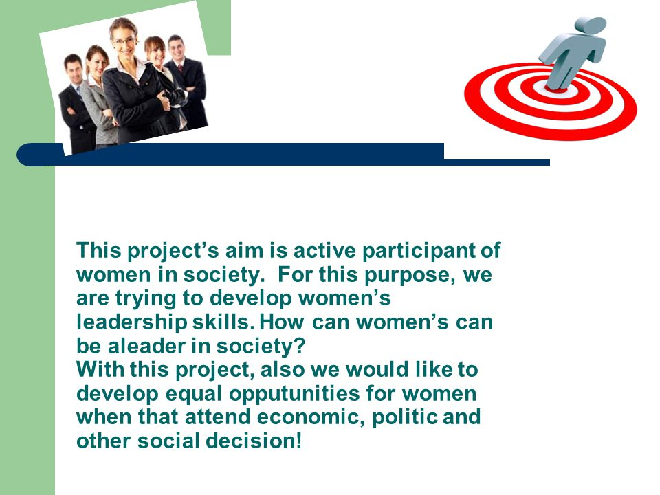 This project's aim is active participant of women in society.