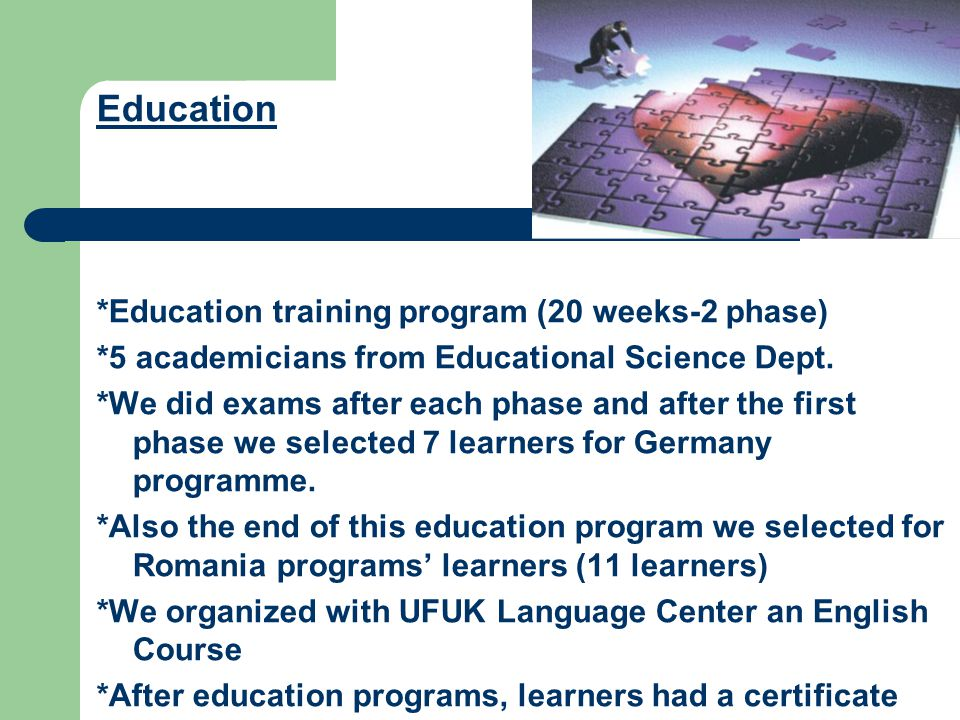 Education *Education training program (20 weeks-2 phase) *5 academicians from Educational Science Dept.