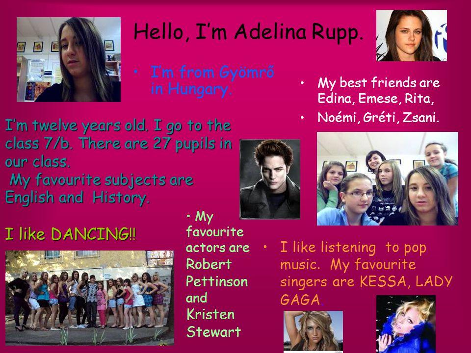 Hello, I'm Adelina Rupp.•I'm from Gyömrő in Hungary.