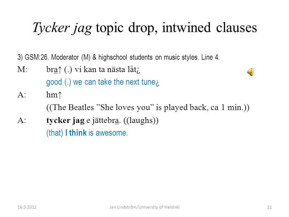 Tycker jag topic drop, intwined clauses 3) GSM:26.