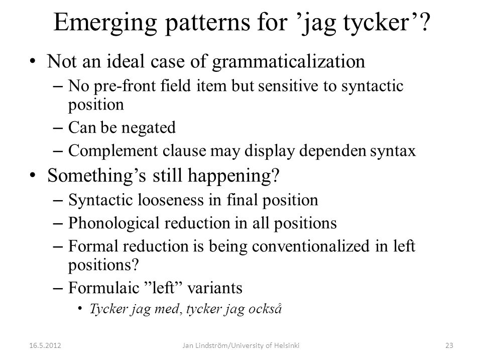 Emerging patterns for 'jag tycker'.