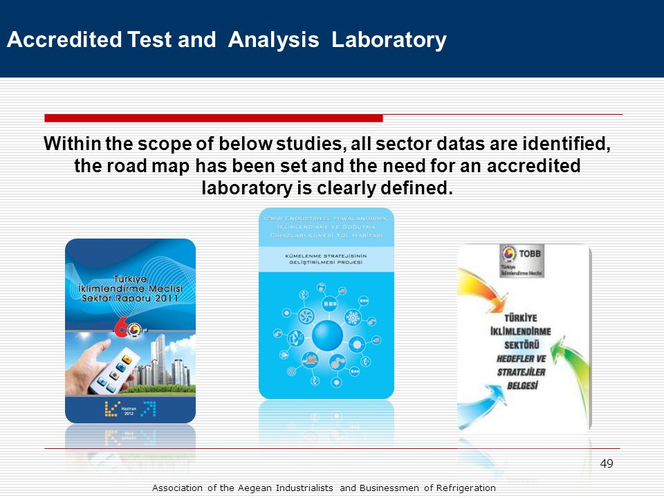 49 Within the scope of below studies, all sector datas are identified, the road map has been set and the need for an accredited laboratory is clearly defined.