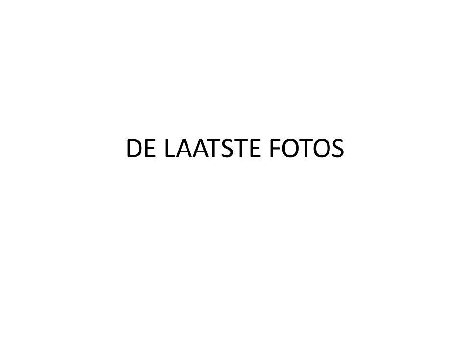 DE LAATSTE FOTOS