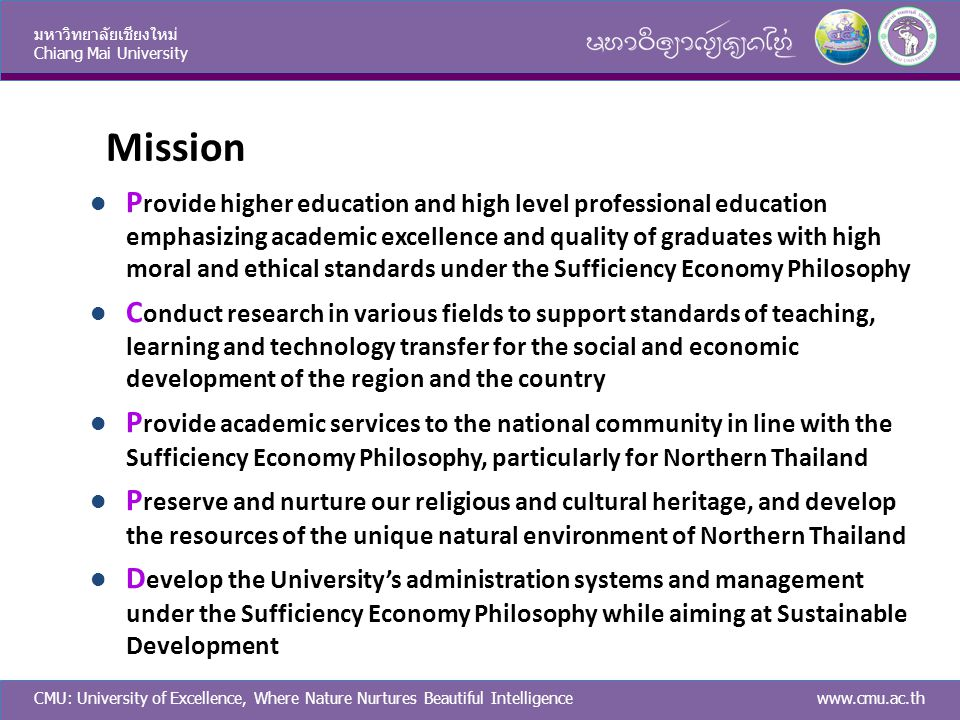 CMU: University of Excellence, Where Nature Nurtures Beautiful Intelligence มหาวิทยาลัยเชียงใหม่ Chiang Mai University www.cmu.ac.th  P rovide higher