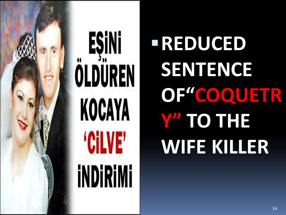 REDUCED SENTENCE OF COQUETR Y TO THE WIFE KILLER 14