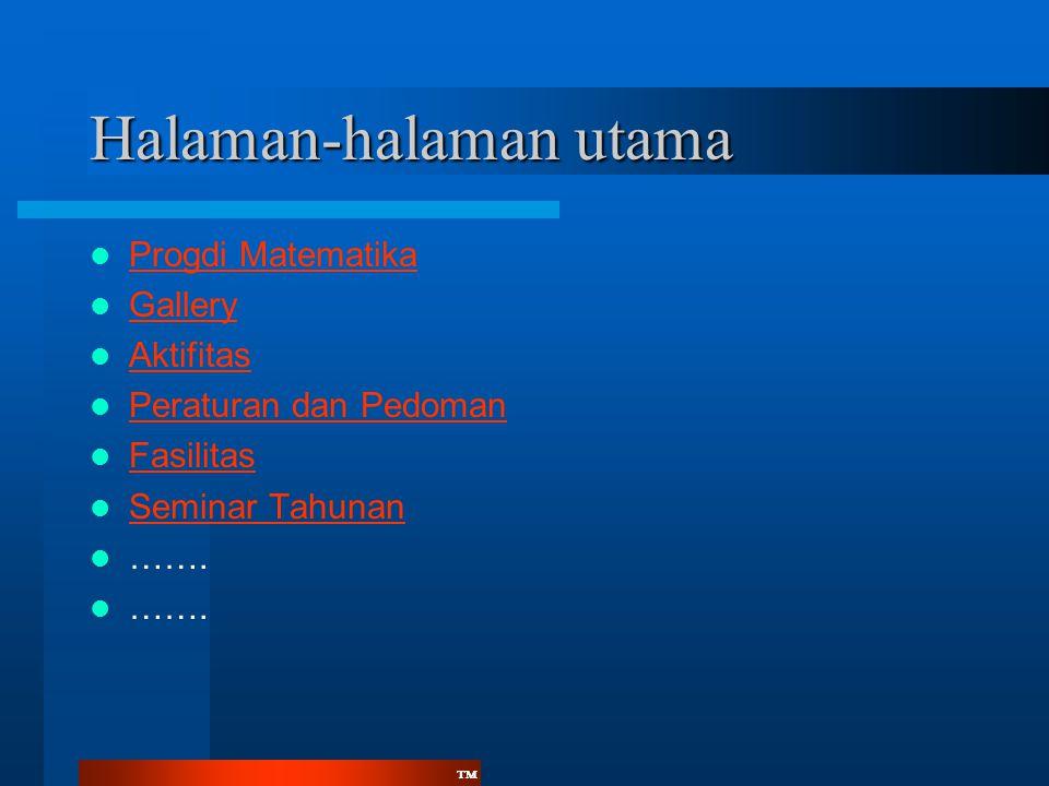 ™™ Halaman-halaman utama  Progdi Matematika Progdi Matematika  Gallery Gallery  Aktifitas Aktifitas  Peraturan dan Pedoman Peraturan dan Pedoman 