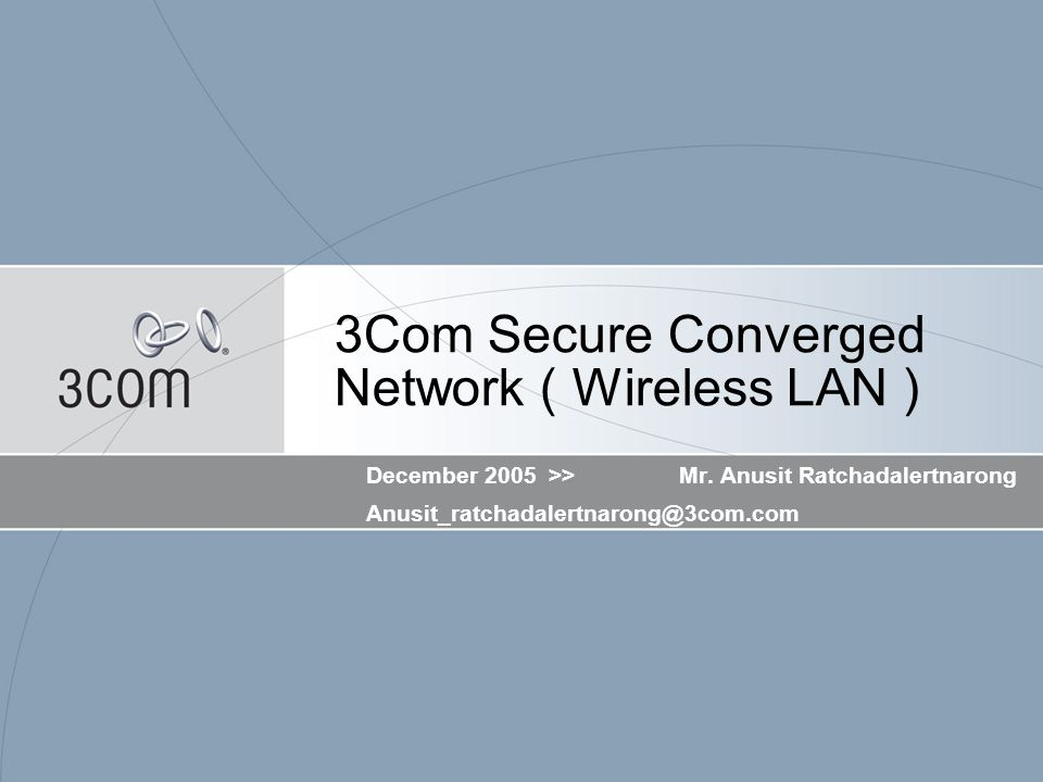 3Com Secure Converged Network ( Wireless LAN ) December 2005 >>Mr.