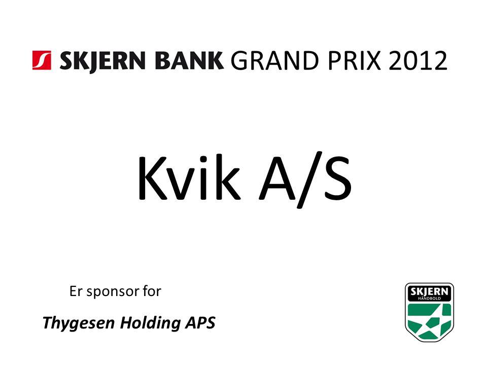 Kvik A/S Er sponsor for Thygesen Holding APS