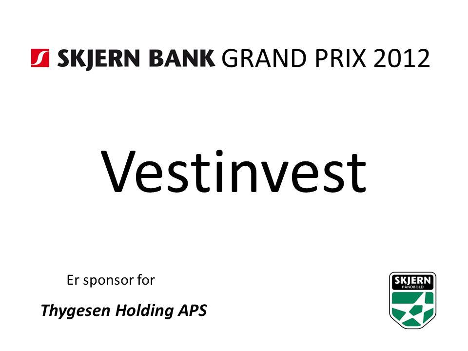 Vestinvest Er sponsor for Thygesen Holding APS