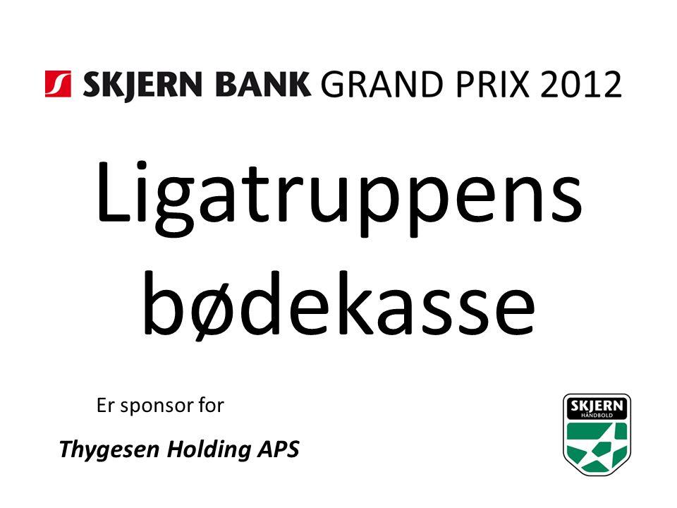 Ligatruppens bødekasse Er sponsor for Thygesen Holding APS