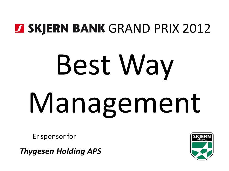 Best Way Management Er sponsor for Thygesen Holding APS
