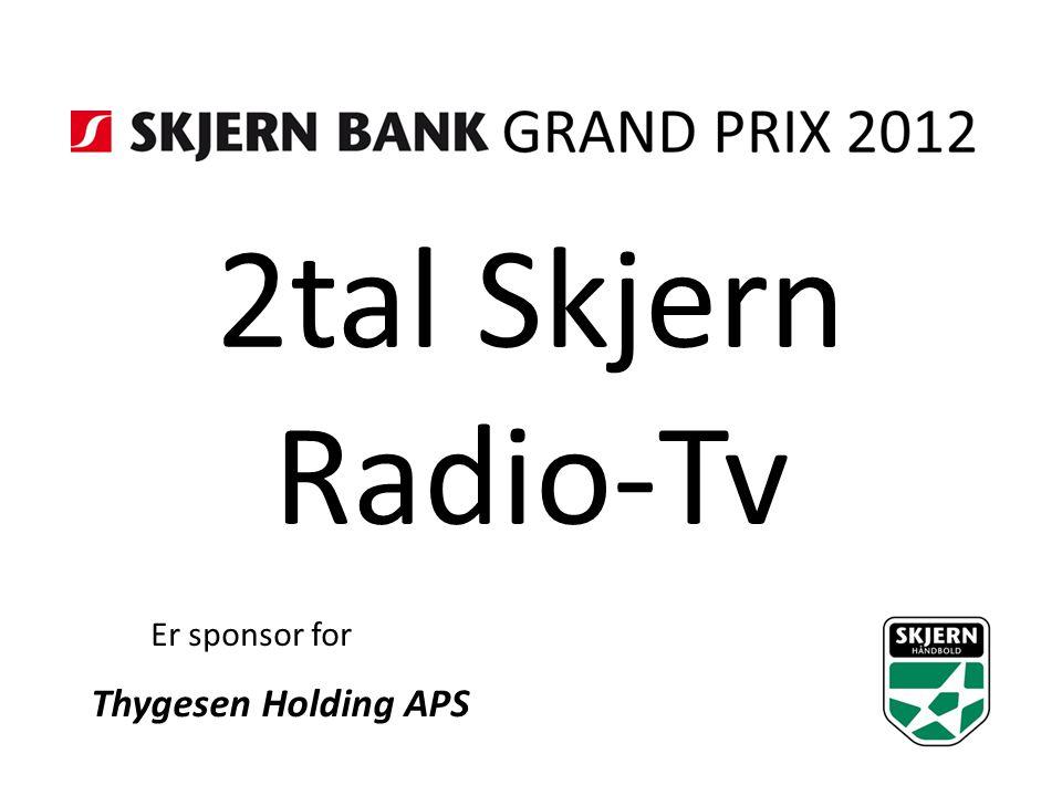 2tal Skjern Radio-Tv Er sponsor for Thygesen Holding APS