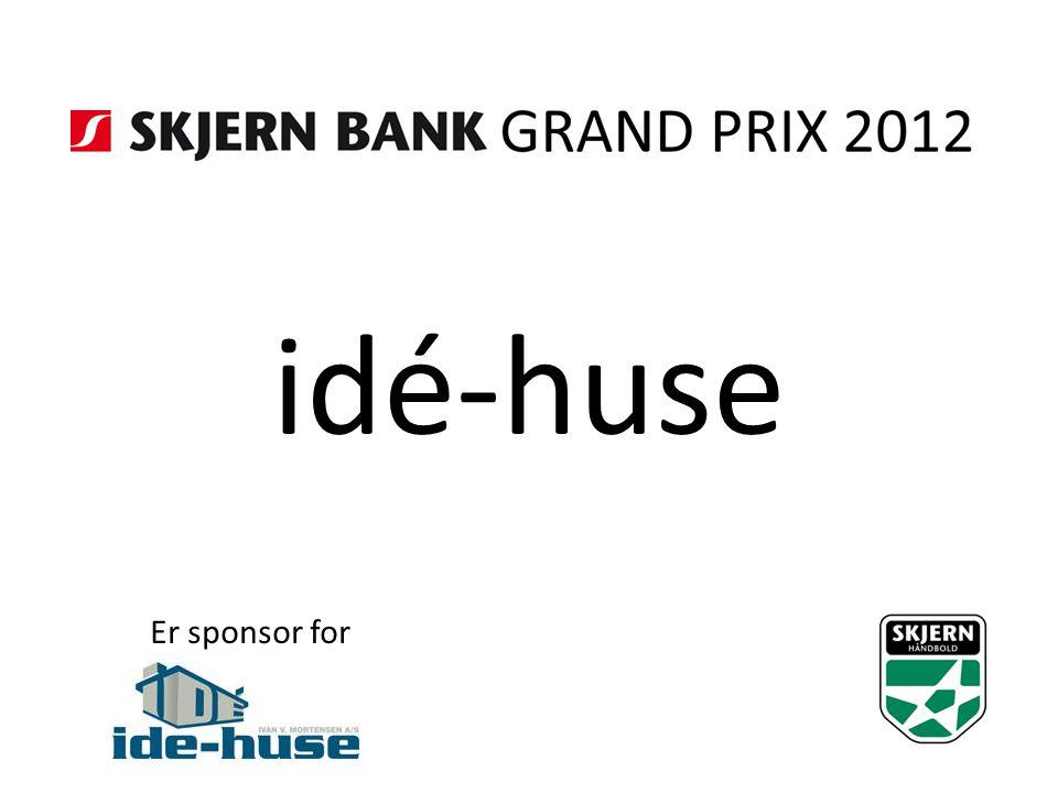 idé-huse Er sponsor for