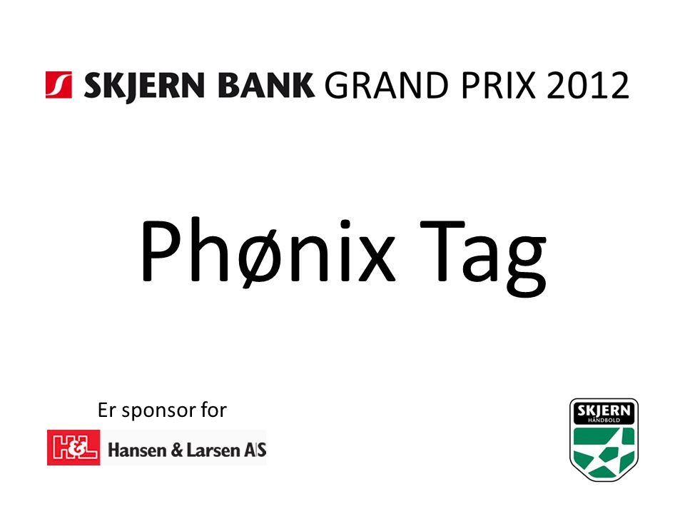 Phønix Tag Er sponsor for