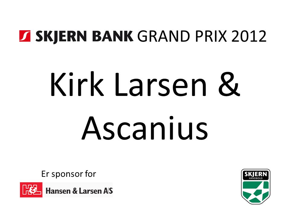 Kirk Larsen & Ascanius Er sponsor for