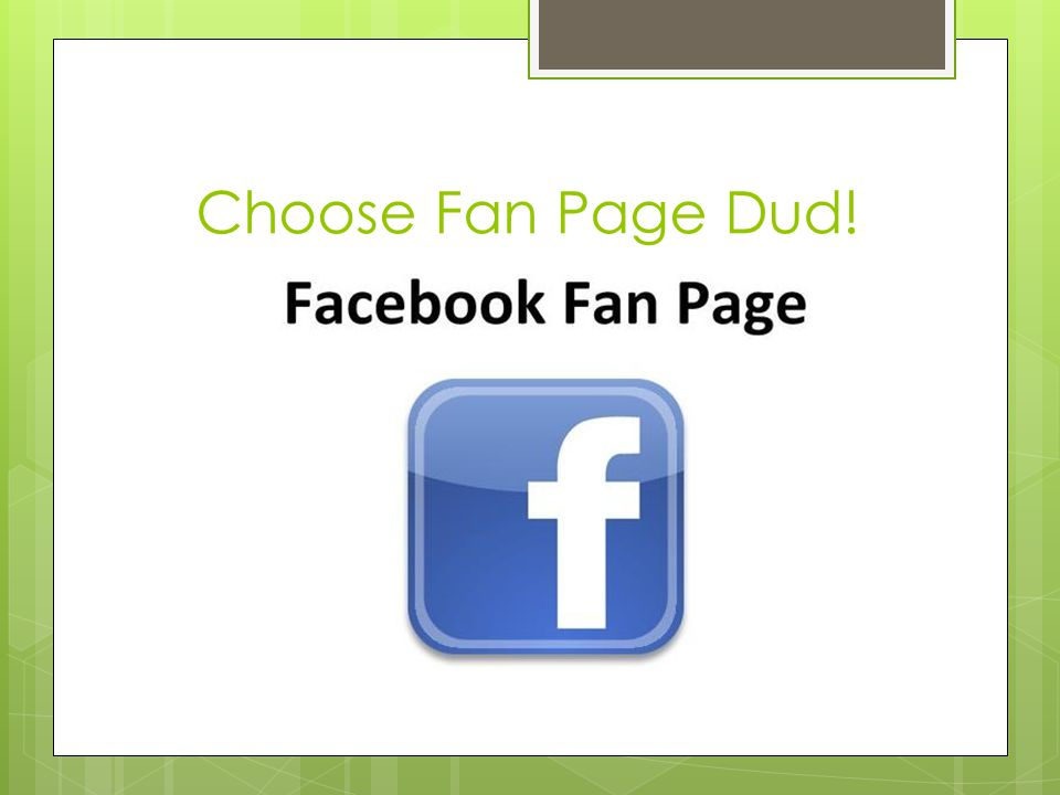 Choose Fan Page Dud!