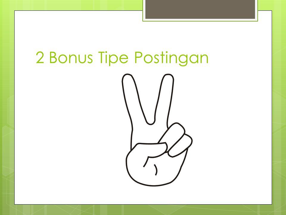 2 Bonus Tipe Postingan