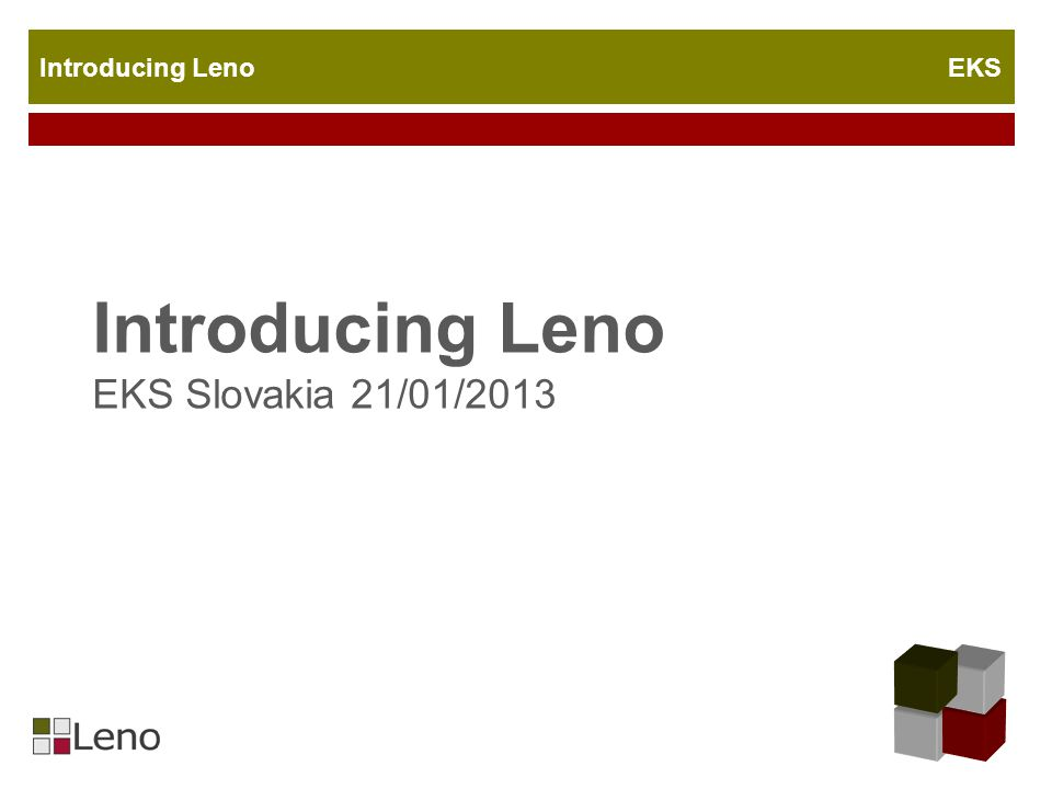 Introducing Leno EKS Introducing Leno EKS Slovakia 21/01/2013