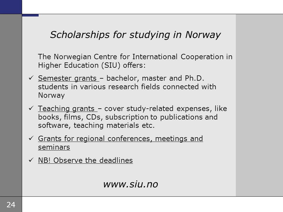 24 Ambassade, sted, tid og avsender Tema 16 pkt Scholarships for studying in Norway The Norwegian Centre for International Cooperation in Higher Educa