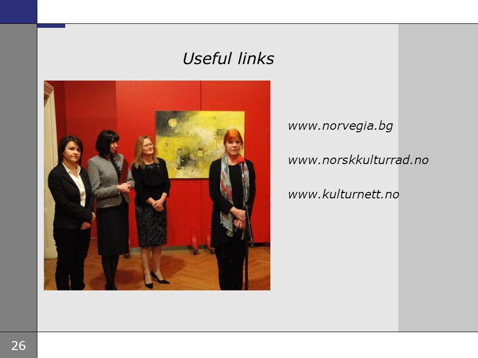 26 Ambassade, sted, tid og avsender Tema 16 pkt Useful links www.norvegia.bg www.norskkulturrad.no www.kulturnett.no
