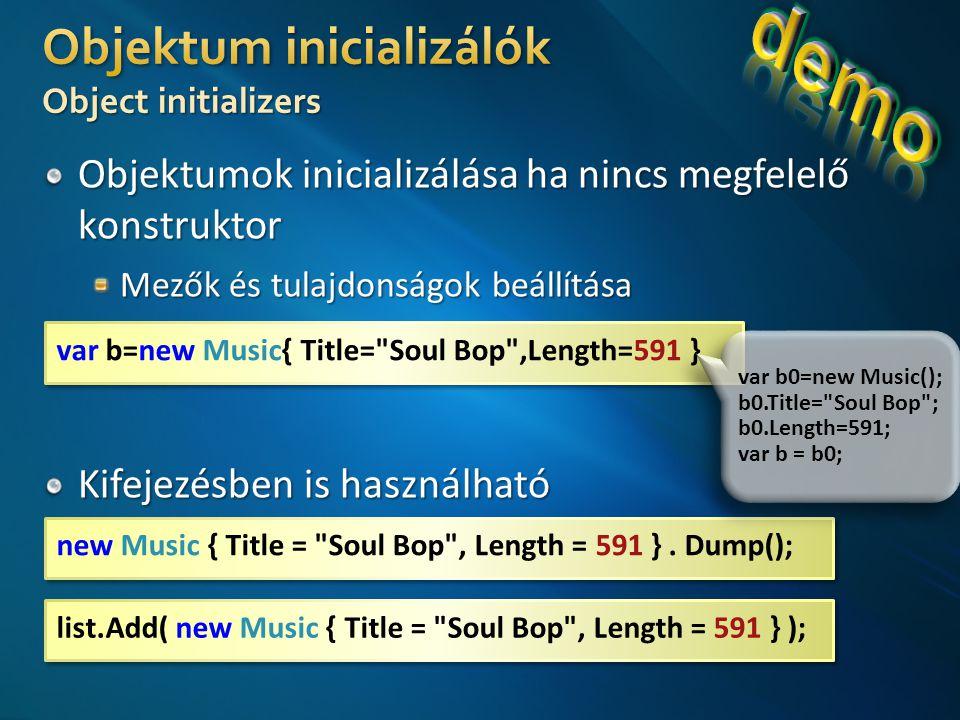 var b=new Music{ Title= Soul Bop ,Length=591 } new Music { Title = Soul Bop , Length = 591 }.