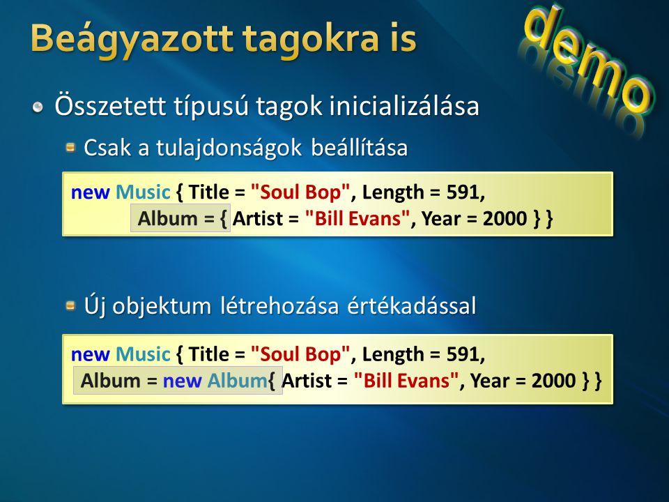 new Music { Title = Soul Bop , Length = 591, Album = { Artist = Bill Evans , Year = 2000 } } new Music { Title = Soul Bop , Length = 591, Album = { Artist = Bill Evans , Year = 2000 } } new Music { Title = Soul Bop , Length = 591, Album = new Album{ Artist = Bill Evans , Year = 2000 } } new Music { Title = Soul Bop , Length = 591, Album = new Album{ Artist = Bill Evans , Year = 2000 } }