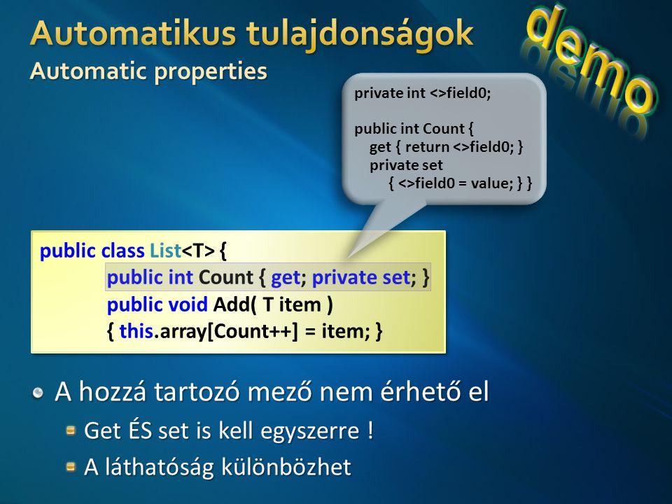 public class List { public int Count { get; private set; } public void Add( T item ) { this.array[Count++] = item; } public class List { public int Count { get; private set; } public void Add( T item ) { this.array[Count++] = item; } private int <>field0; public int Count { get { return <>field0; } private set { <>field0 = value; } } private int <>field0; public int Count { get { return <>field0; } private set { <>field0 = value; } }