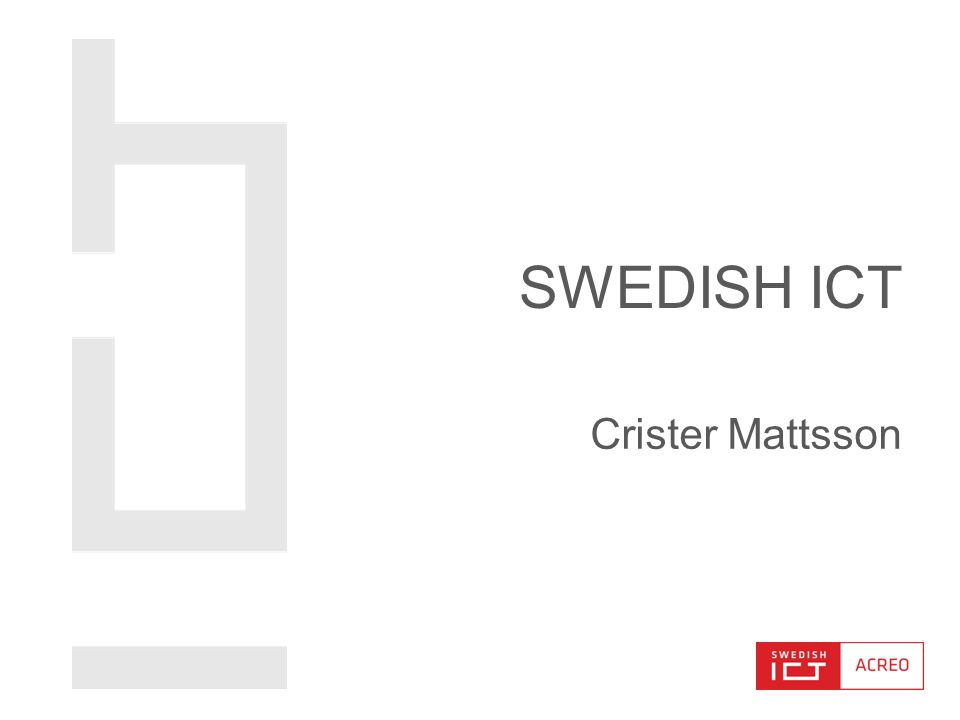 Crister Mattsson SWEDISH ICT