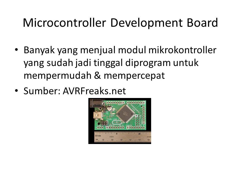 Microcontroller Development Board • Banyak yang menjual modul mikrokontroller yang sudah jadi tinggal diprogram untuk mempermudah & mempercepat • Sumb