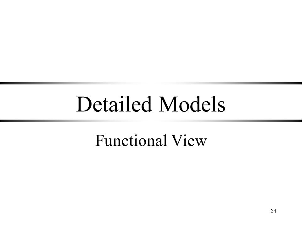 24 Detailed Models Functional View