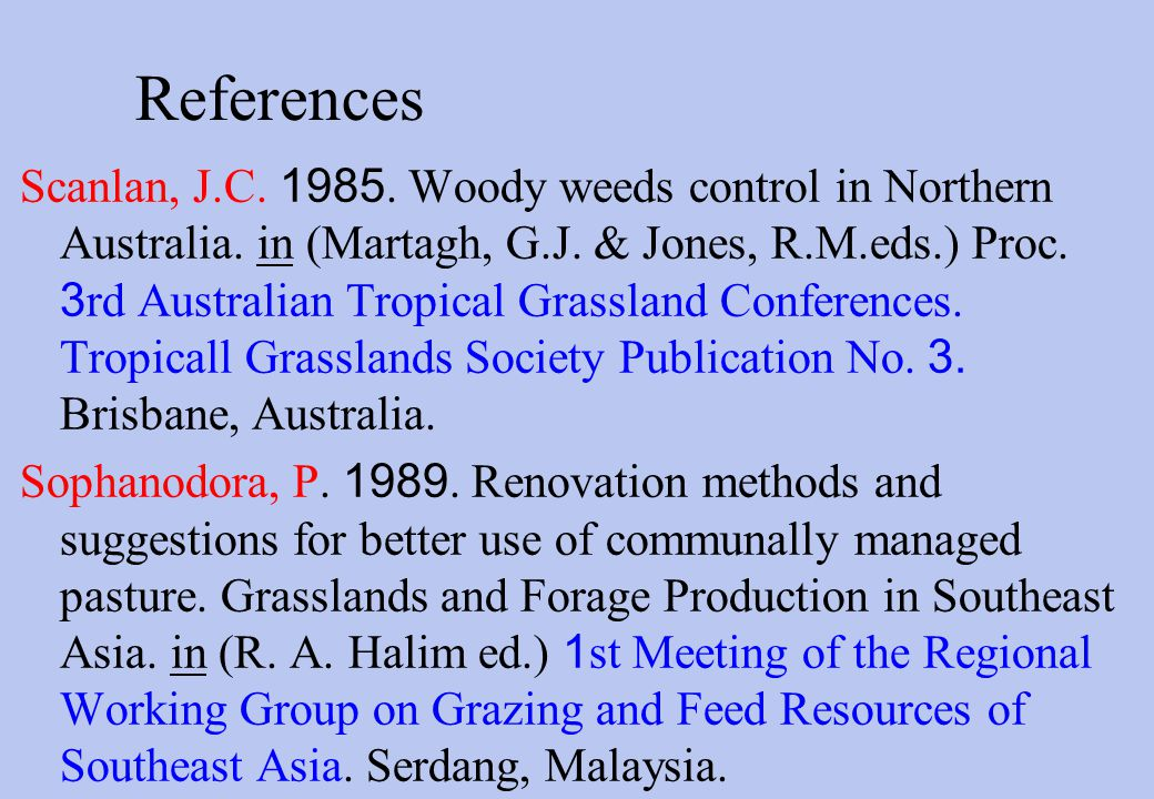 References Scanlan, J.C Woody weeds control in Northern Australia.