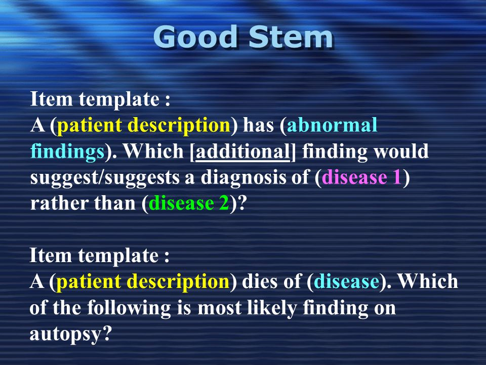 Good Stem Item template : A (patient description) has (abnormal findings). Which [additional] finding would suggest/suggests a diagnosis of (disease 1