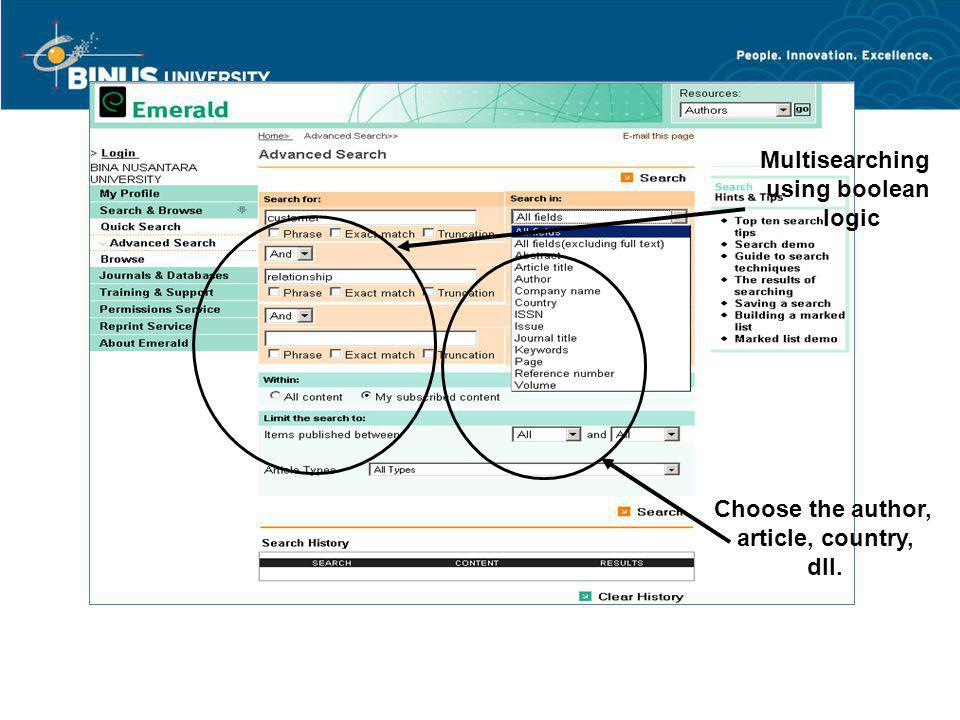 Advance Search Multisearching using boolean logic Choose the author, article, country, dll.