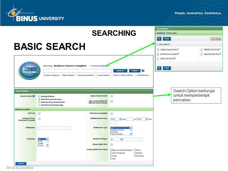 Bina Nusantara SEARCHING BASIC SEARCH Search Option berfungsi untuk mempersempit pencarian.