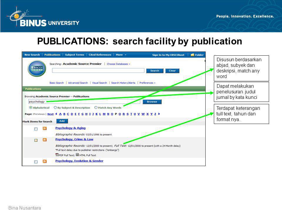 Bina Nusantara PUBLICATIONS: search facility by publication Disusun berdasarkan abjad, subyek dan deskripsi, match any word Dapat melakukan penelusura