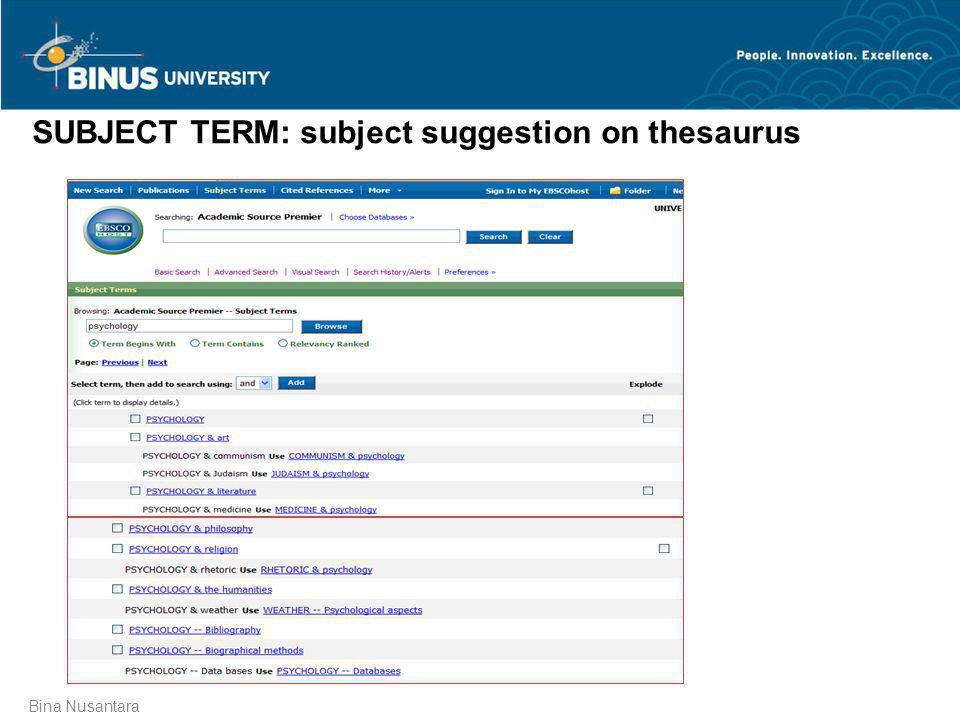 Bina Nusantara SUBJECT TERM: subject suggestion on thesaurus