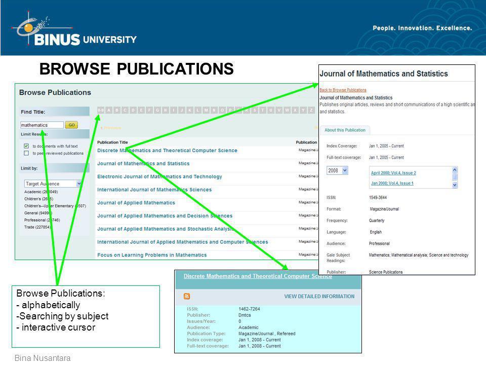 Bina Nusantara BROWSE PUBLICATIONS Browse Publications: - alphabetically -Searching by subject - interactive cursor